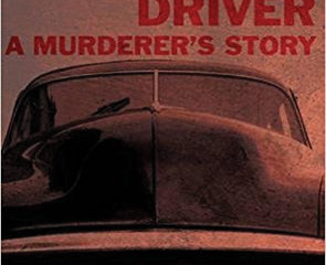 Mr Churchill's Driver - A murderer's story, Colin Farrington, Matador Pubishing 2017